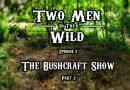 TMITW TV: Episode 2 – Bushcraft Show 2017 Pt2