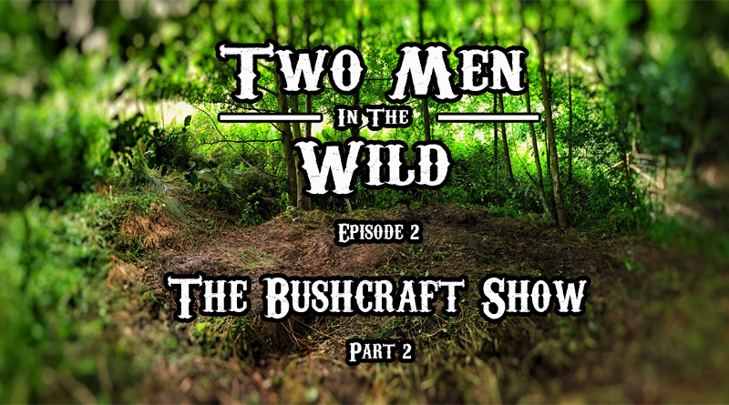 TMITW TV: Episode 2 – Bushcraft Show 2017 Pt2
