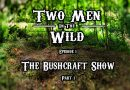 TMITW TV: Episode 1 – The Bushcraft Show Pt1