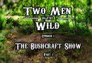 TMITW TV: Episode 1 – The Bushcraft Show Pt1